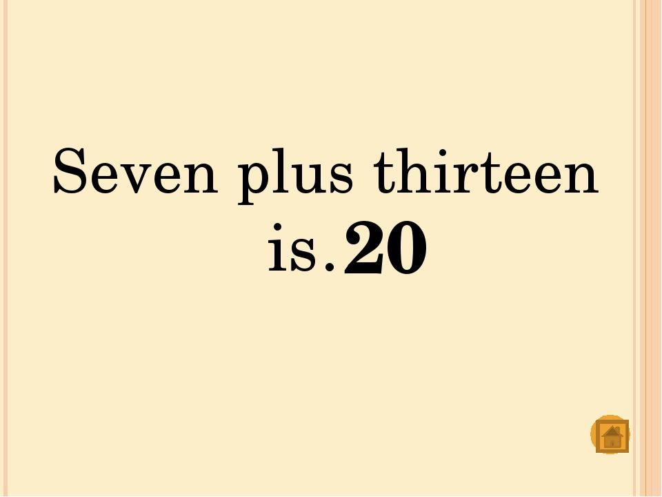 Twenty minus twelve is… 8