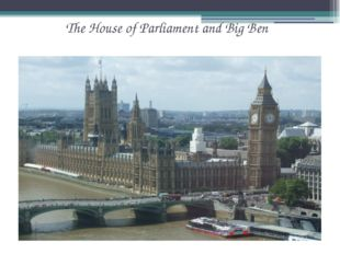 The House of Parliament and Big Ben