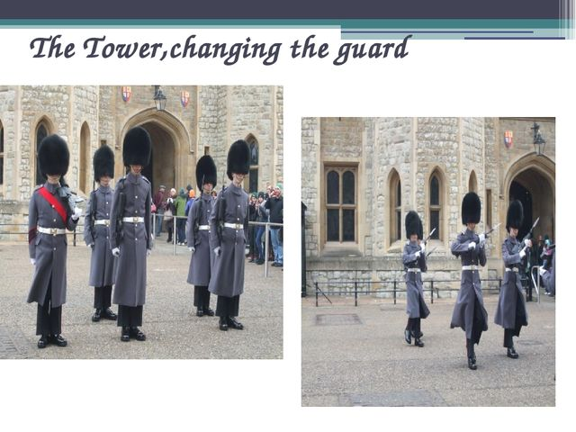 The Tower,changing the guard