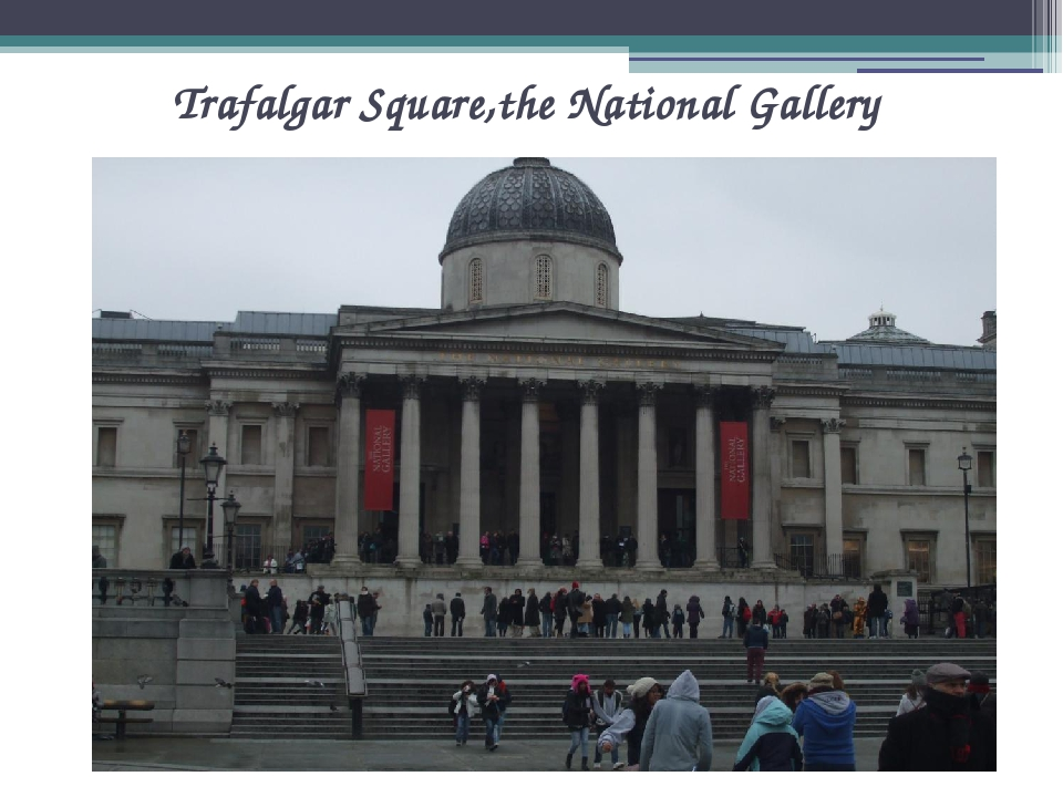 Trafalgar Square,the National Gallery