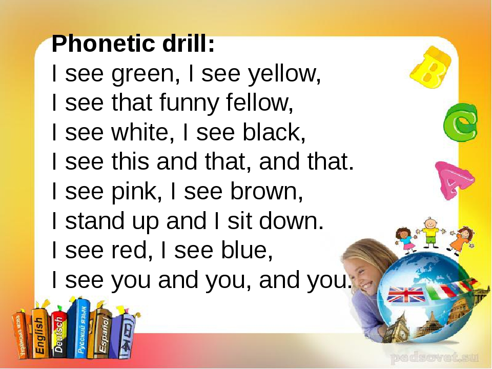 Phonetic drill: I see green, I see yellow, I see that funny fellow, I see whi...