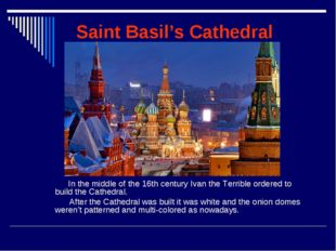 Saint Basil's Cathedral In the middle of the 16th century Ivan the Terrible o