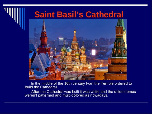 Saint Basil's Cathedral In the middle of the 16th century Ivan the Terrible o...