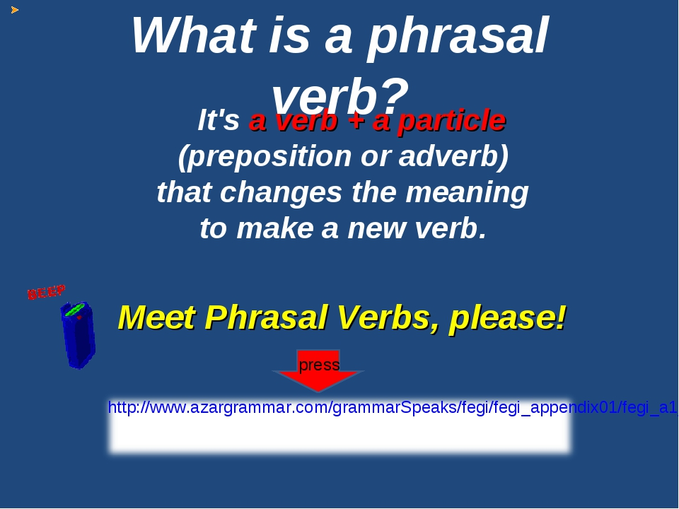 It's a verb + a particle (preposition or adverb) that changes the meaning to...