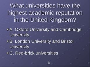 What universities have the highest academic reputation in the United Kingdom?