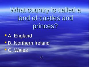What country is called a land of castles and princes? A. England B. Northern