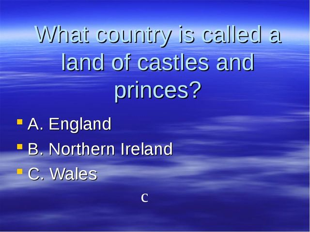 What country is called a land of castles and princes? A. England B. Northern...