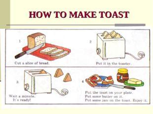 HOW TO MAKE TOAST