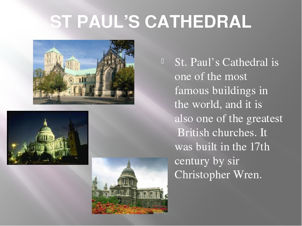 ST PAUL'S CATHEDRAL St. Paul's Cathedral is one of the most famous buildings...