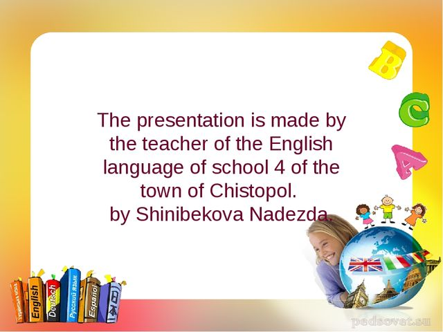 The presentation is made by the teacher of the English language of school 4 o...