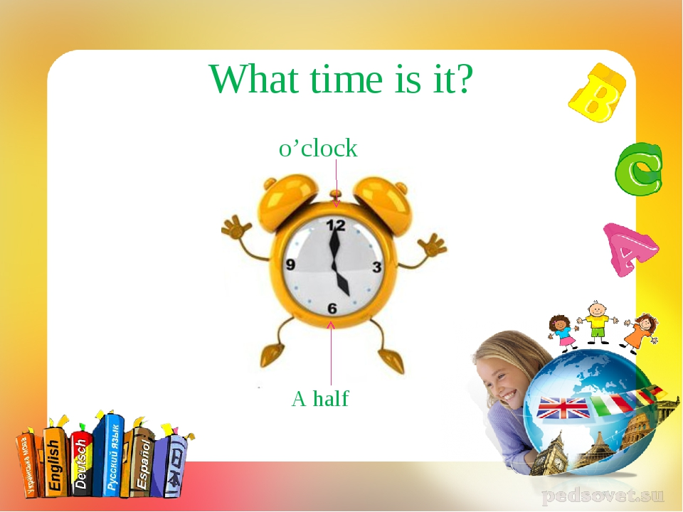 o'clock A half What time is it?