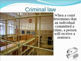 Criminal law When a court determines that an individual committed a crime, a