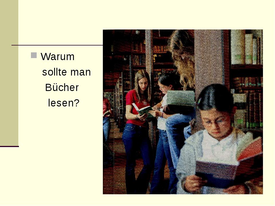 Warum sollte man Bücher lesen?