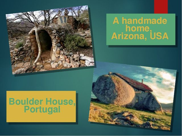 Boulder House, Portugal A handmade home, Arizona, USA