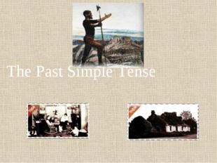 The Past Simple Tense