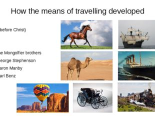 How the means of travelling developed 2000 BC (before Christ) 3000 BC 3000 BC
