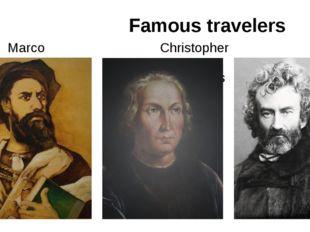 Famous travelers Marco Christopher Nicolas Polo Columbus Miklouho-Maclay