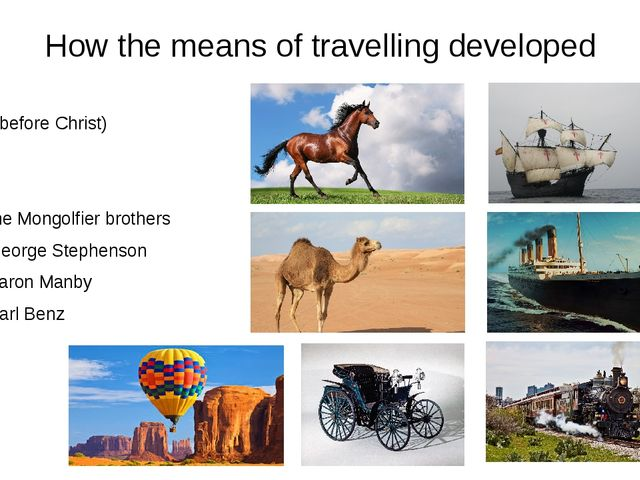 How the means of travelling developed 2000 BC (before Christ) 3000 BC 3000 BC...