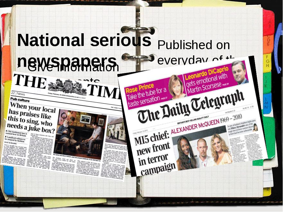National serious newspapers Give information about events happening in Londo...