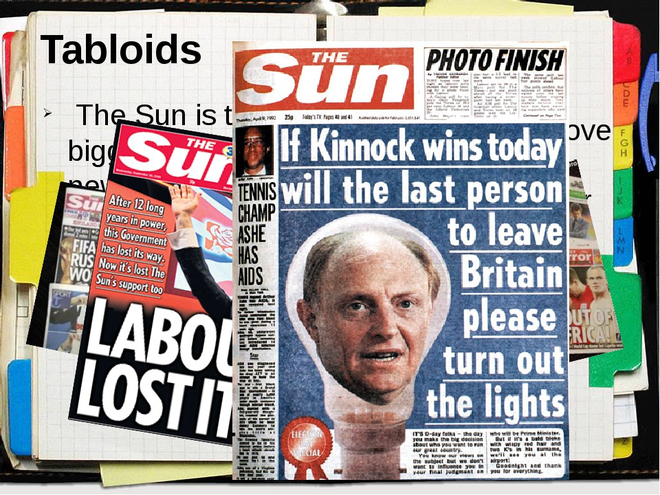Tabloids The Sun is the biggest-selling newspaper in Britain Though some peop...