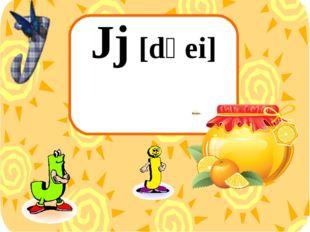 Jj [dʒei]