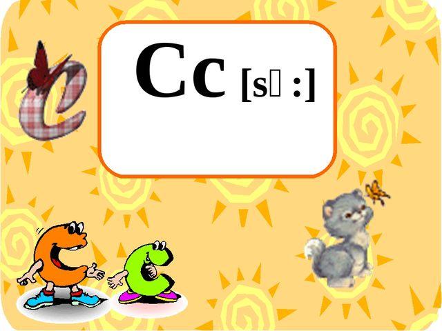 Cc [sɪ:]