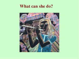 What can she do?