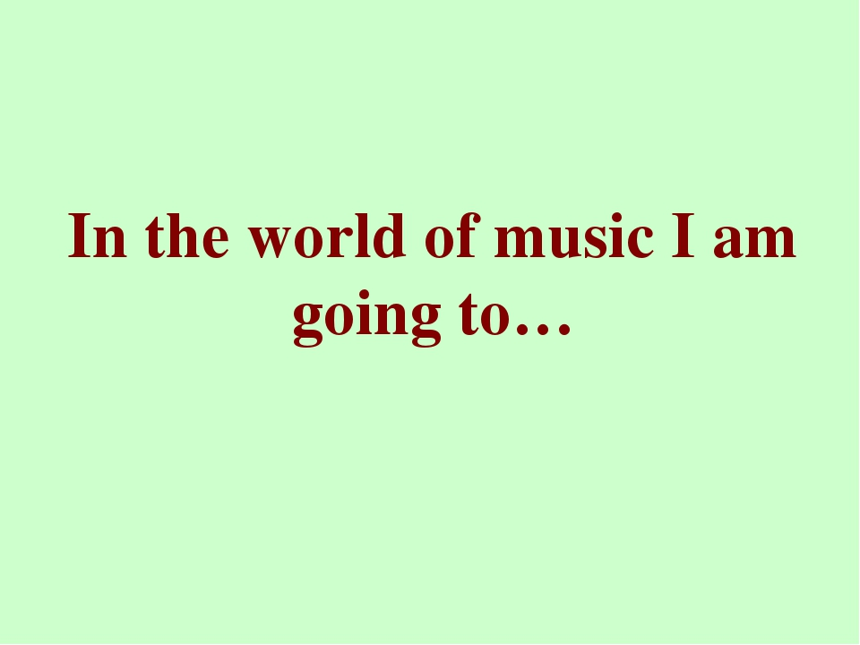 In the world of music I am going to…