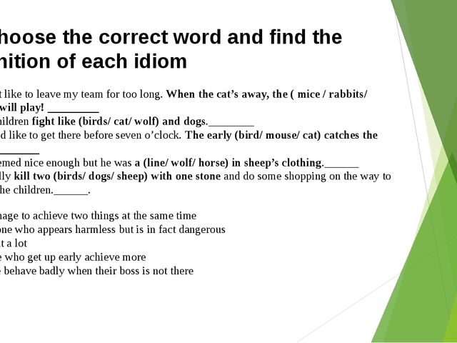 3. Choose the correct word and find the definition of each idiom 1. I don't l...