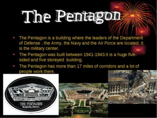 The Pentagon is a building where the leaders of the Department of Defense , t