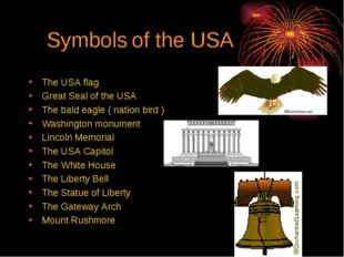 Symbols of the USA The USA flag Great Seal of the USA The bald eagle ( natio