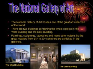 The National Gallery of Art houses one of the great art collection of the wor