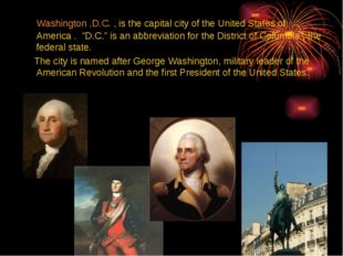 "Washington ,D.C. , is the capital city of the United States of America . ""D."