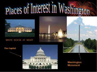 WHITE HOUSE AT NIGHT The Capitol Washington Monument