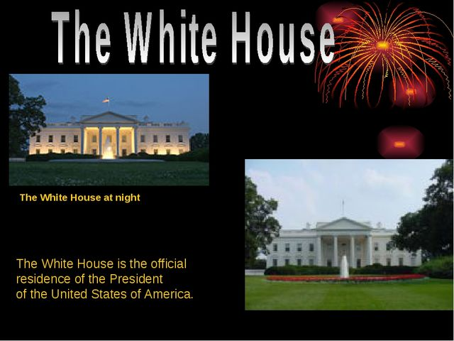 The White House at night The White House is the official residence of the Pre...