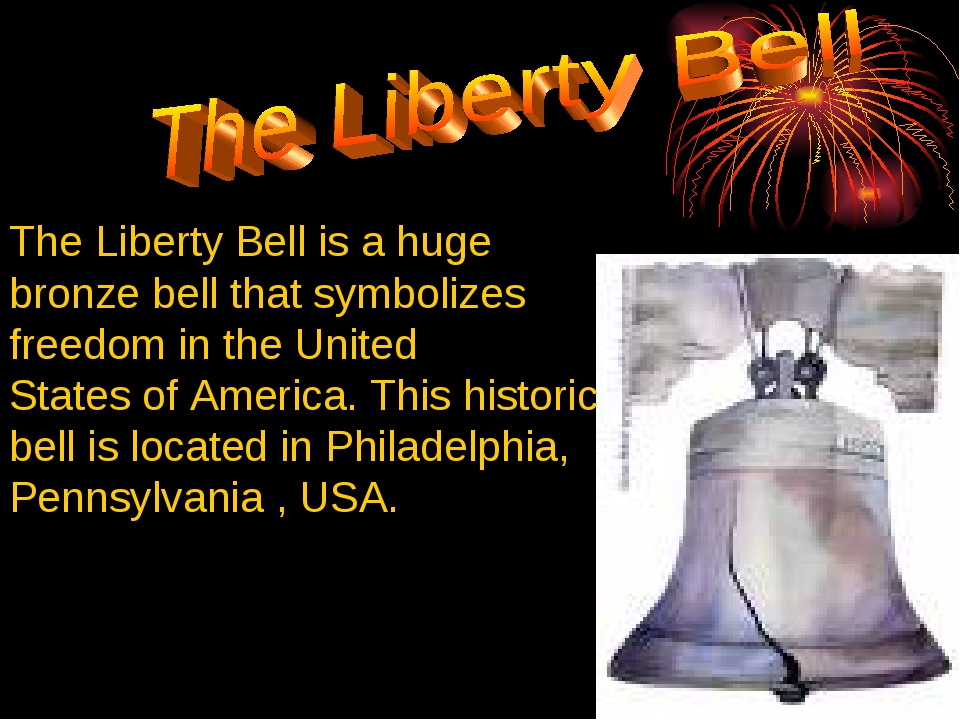 The Liberty Bell is a huge bronze bell that symbolizes freedom in the United...
