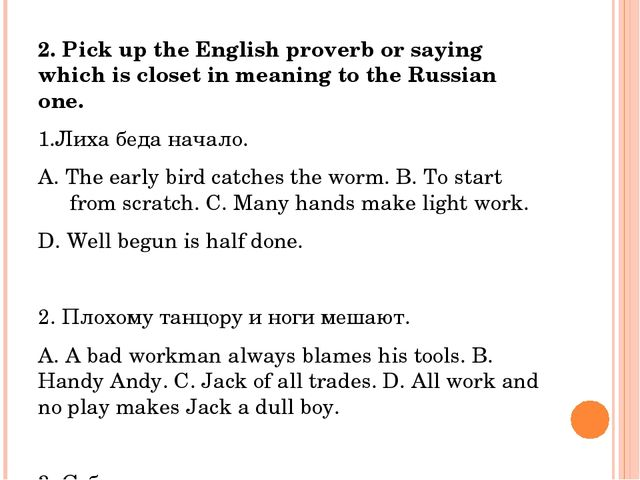 2. Pick up the English proverb or saying which is closet in meaning to the R...