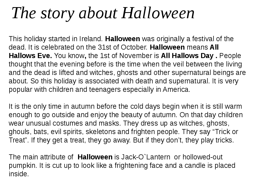 The story about Halloween This holiday started in Ireland.Halloweenwas ori...