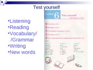 Test yourself Listening Reading Vocabulary/ /Grammar Writing New words