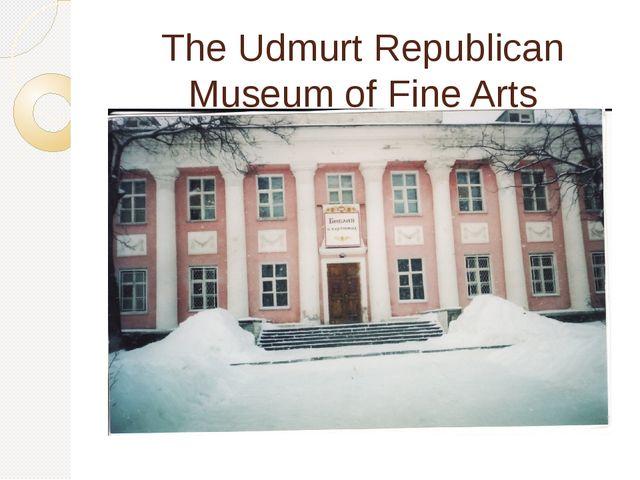 The Udmurt Republican Museum of Fine Arts