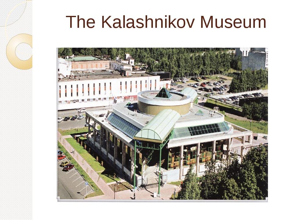 The Kalashnikov Museum