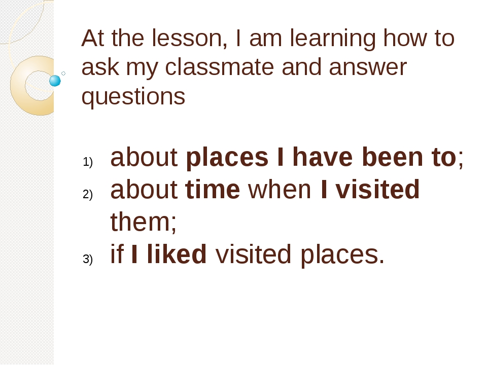 At the lesson, I am learning how to ask my classmate and answer questions abo...