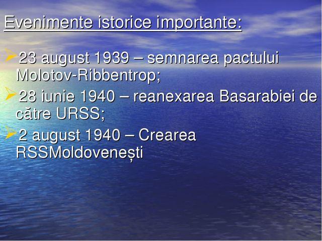 Evenimente istorice importante: 23 august 1939 – semnarea pactului Molotov-Ri...