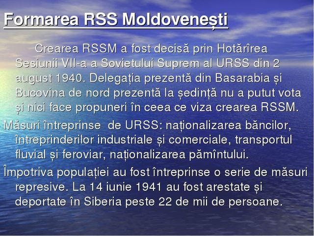 Formarea RSS Moldovenești Crearea RSSM a fost decisă prin Hotărîrea Sesiuni...
