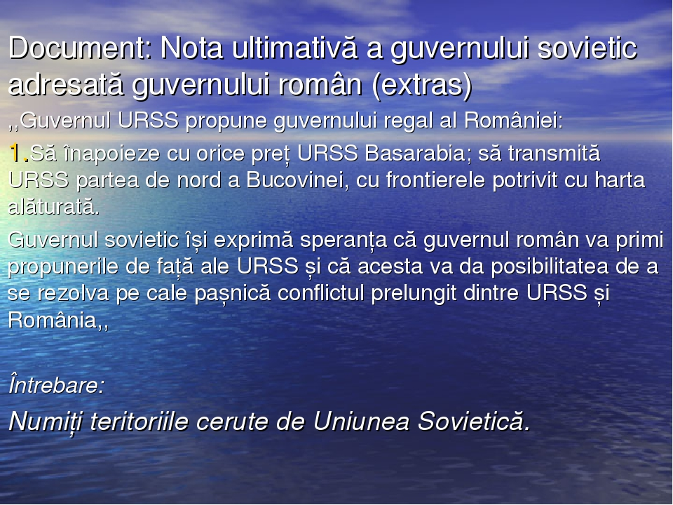 Document: Nota ultimativă a guvernului sovietic adresată guvernului român (ex...