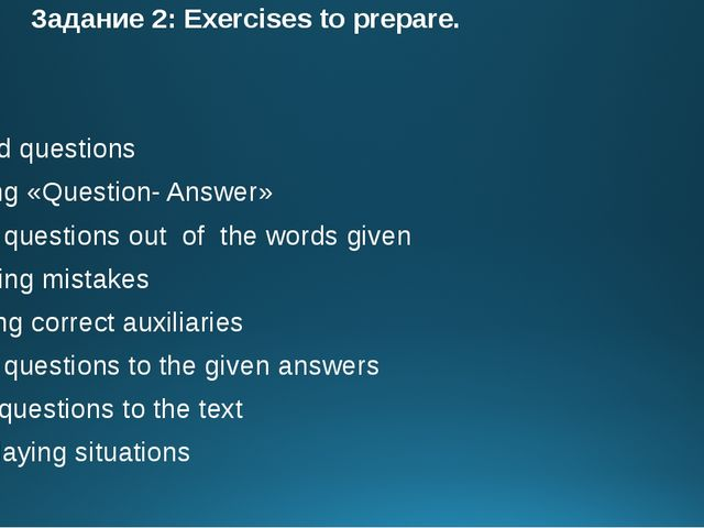 Задание 2: Exercises to prepare. Jumbled questions Matching «Question- An...