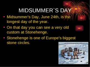 MIDSUMMER`S DAY Midsummer's Day, June 24th, is the longest day of the year. O