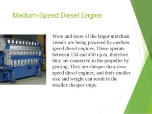 Medium-Speed Diesel Engine More and more of the larger merchant vessels are b