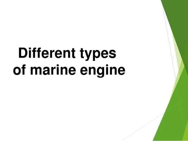Different types of marine engine