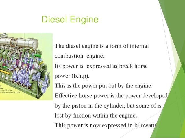 Diesel Engine The diesel engine is a form of internal combustion engine. Its...